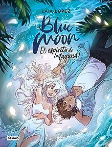 Blue Moon: El espíritu de la laguna