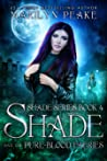 Shade and the Pure-Blood Faeries (Shade Series, #4)