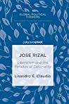 Jose Rizal: Liberalism and the Paradox of Coloniality