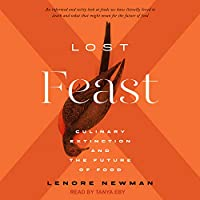 Lost Feast: Culinary Extinction and the Future of Food