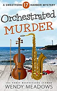 Orchestrated Murder (Sweetfern Harbor #17)
