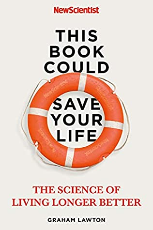 This Book Could Save Your Life: The Science of Living Longer Better