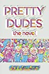 Pretty Dudes by C.S.R. Calloway