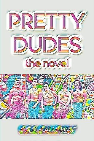 Pretty Dudes: The Novel (Pretty Dudes, #1)
