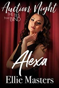Alexa: The Ties That Bind (Auction Night, #1)