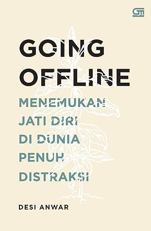 Going Offline: Menemukan Jati Diri di Dunia Penuh Distraksi book cover