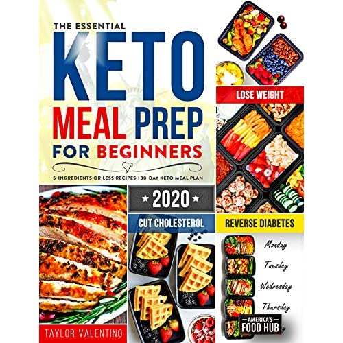 Keto Meal Prep Cookbook For Beginners 2020 5 Ingredient Affordable Quick Easy Ketogenic Diet Recipes Lose Weight Cut Cholesterol Reverse Diabetes 30 Day Keto Diet Meal Plan By America S Food Hub