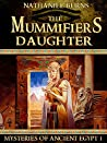 The Mummifier's Daughter: The First Case for Neti-Kerty (Mysteries of Ancient Egypt Book 1)