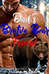Dad's Bratva Bear Friend (Bratva Bear Shifters, #3) audiobook download free