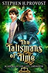 The Talismans of Time (Academy of the Lost Labyrinth Book 1)