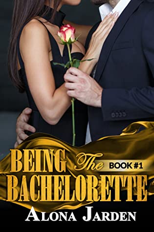 Being the Bachelorette: Book 1 (Being the Bachelorette #1)
