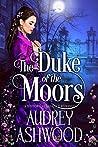 The Duke of the Moors: A Historical Regency Romance