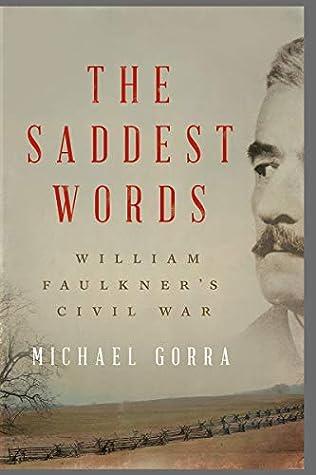 The Saddest Words: William Faulkner's Civil War