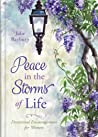 Peace in the Storms of Life: Devotional Encouragement for Women