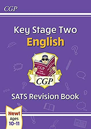 New KS2 English SATS Revision Book - Ages 10-11 (for the 2020 tests) (CGP KS2 English SATs)
