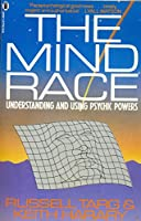 The Mind Race: Understanding and Using Psychic Powers