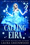 Calling Eira (The Fae Queen of Winter. #3)