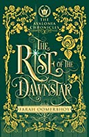 The Rise of the Dawnstar (The Avalonia Chronicles)