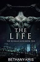 The Life (The Russian Guns)