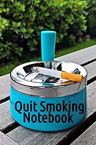 Quit Smoking Notebook: Notepad To Write In For A Man Who Wants To Recover From Smoke & Cigarettes - Smoke-Free Note Book Diary, Planner, Habit Tracker - 120 Lined Journaling Pages, 6x9 Inches
