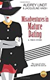 Misadventures in Mature Dating: The traps of online dating for women over 50