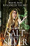 Salt and Silver: Episode 2 (Rangers of the Rift #0.2)