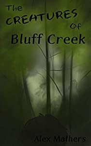 The Creatures of Bluff Creek