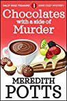 Chocolates with a Side of Murder (Daley Buzz Treasure Cove Cozy Mystery Book 1)