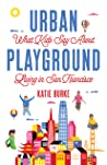 Urban Playground: What Kids Say About Living in San Francisco