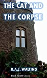 The Cat and the Corpse: A Philip Tolefree Mystery (Black Heath Classic Crime)