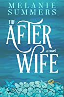 The After Wife: A Novel
