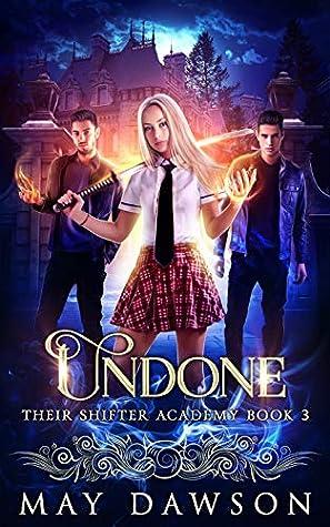 Undone (Their Shifter Academy #3)