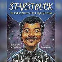 Starstruck: The Cosmic Journey of Neil Degrasse Tyson