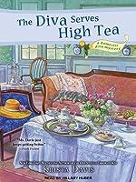 The Diva Serves High Tea (A Domestic Diva Mystery, #10) (Audiobook)