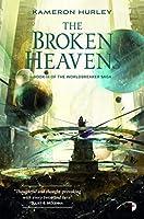 The Broken Heavens: BOOK III OF THE WORLDBREAKER SAGA