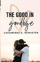 The Good in Goodbye (The Lisa Millar Series)