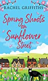 Spring Shoots on Sunflower Street: An uplifting feel-good romance for 2020 (Sunflower Street Book 1)