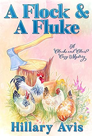 A Flock and a Fluke (Clucks and Clues Cozy Mysteries #2)
