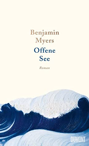 Offene See by Benjamin Myers