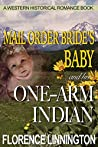 Mail Order Bride's Baby And Her One-Arm Indian (Evergreen Frontier, #1)
