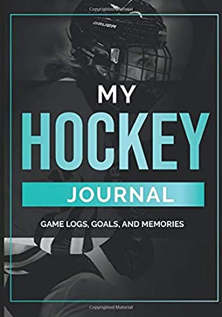 My Hockey Journal: Game Logs, Goals, and Memories / Stats Tracker / Gift  Idea for Female Hockey Player or Team / Ice Hockey Notebook / Log Book by  Busy Playing Sports Journals