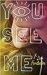 You See Me by Dev Friedlander