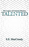 Talented (The Legacy of Cameran Monroe #1)