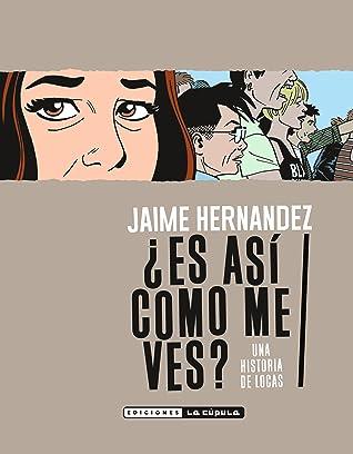¿Es así como me ves? by Jaime Hernández