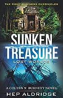 Sunken Treasure Lost Worlds: A Colten X. Burnett Novel (The Risky Business Chronicle)