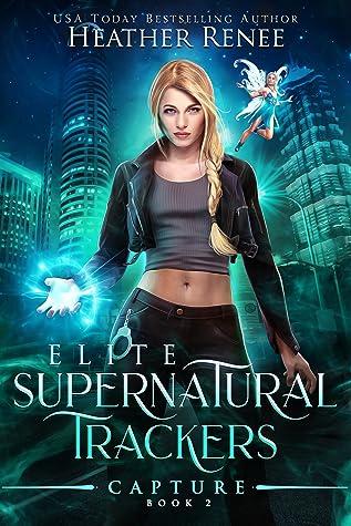Capture (Elite Supernatural Trackers, #2)