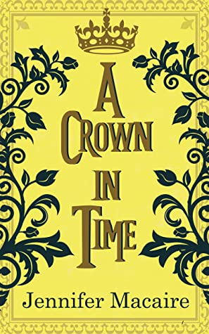 A Crown in Time by Jennifer Macaire