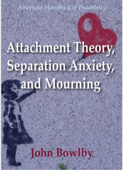 attachment-theory-separation-anxiety-and-mourning