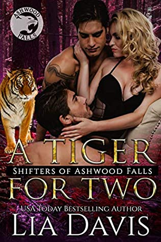 A Tiger For Two (Shifters of Ashwood Falls Book 12)