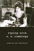 typing with e.e. cummings by Lori Desrosiers